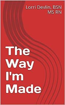The Way I'm Made