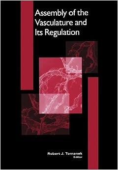 Book Assembly of the Vasculature and Its Regulation (Cardiovascular Molecular Morphogenesis)