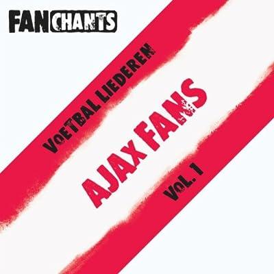 Ajax Amsterdam Voetbal Liederen - Vol. 1 AFC Ajax Fans Muziek) [Explicit]
