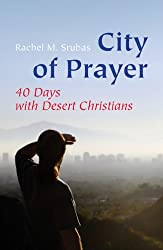 City of Prayer: Forty Days with Desert Christians