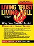 Living Trust Living Hell--Why You Should Avoid Revocable Living Trusts, John Huggard, 0971497710