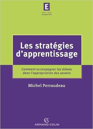 Téléchargement Les stratégies d'apprentissage: Comment accompagner les élèves dans l'appropriation des savoirs pdf, epub ebook
