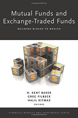 Mutual Funds and Exchange-Traded Funds: Building Blocks to Wealth (Financial Markets and Investments) by Oxford University Press