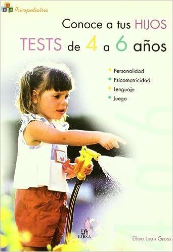 CONOCE A TUS HIJOS TESTS DE 4 A 6 ANOS