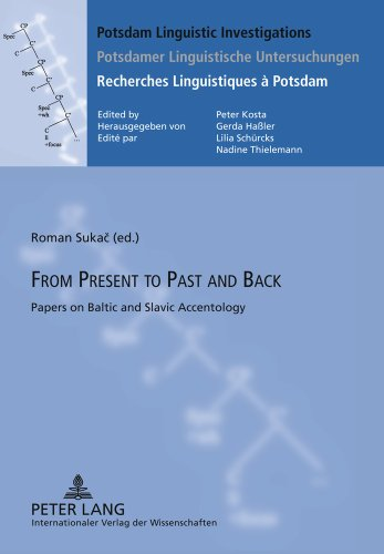 From Present to Past and Back: Papers on Baltic and Slavic Accentology (Potsdam Linguistic Investigations)