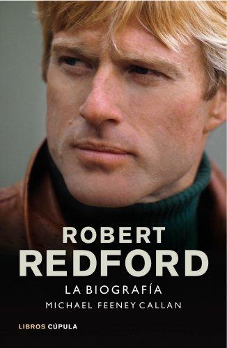 Descargar Libro Robert Redford. La Biografía Michael Feeney Callan