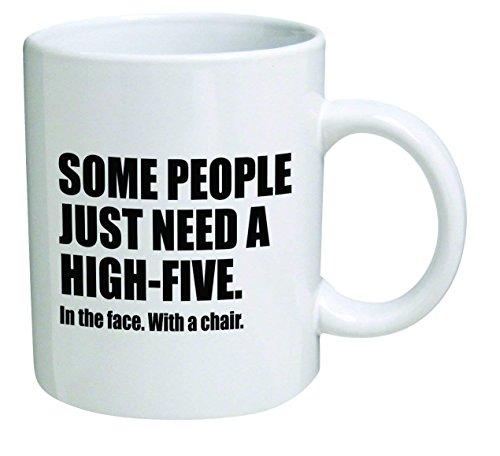 Funny Mug 11OZ - Some people just need