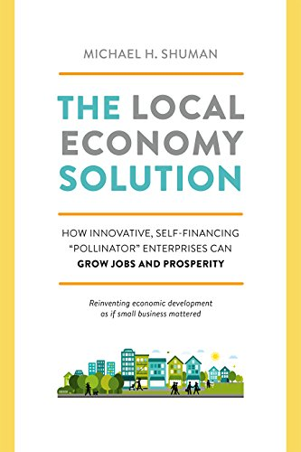 Pdf Politics The Local Economy Solution: How Innovative, Self-Financing 'Pollinator' Enterprises Can Grow Jobs and Prosperity