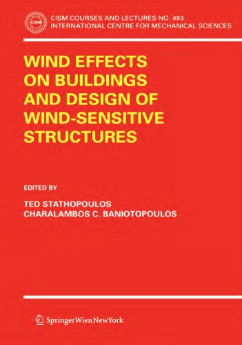 Wind Effects on Buildings and Design of Wind-Sensitive Structures (CISM International Centre for Mechanical Sciences)