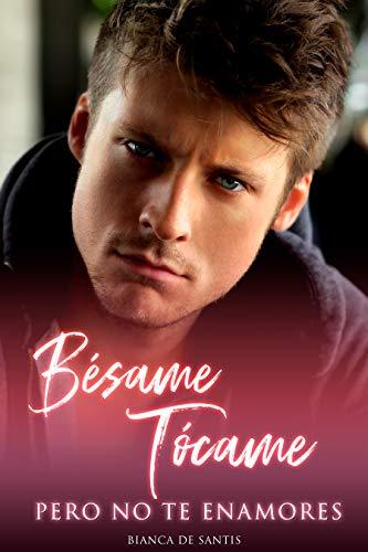 Bésame, tócame, pero no te enamores - Amor entre un Stripper y una mujer XL: Novela romance urbano mujer grande XL por Bianca de Santis