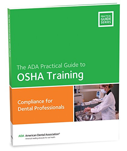 OSHA Training Workbook: Compliance Guide for Dental Professionals (ADA Practical Guide)