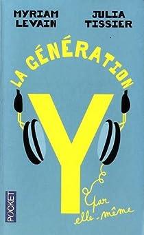 La génération Y par elle-même : Quand les 18-30 ans réinventent la vie par Levain