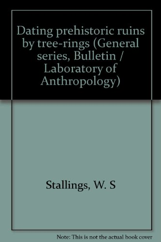 Dating prehistoric ruins by tree-rings (General series, Bulletin / Laboratory of Anthropology)