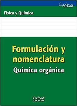 Formulación Y Nomenclatura Química Orgánica. Eso/bachillerato (cuadernos Oxford) - 9788467338898 por Manuel Rodríguez Morales epub