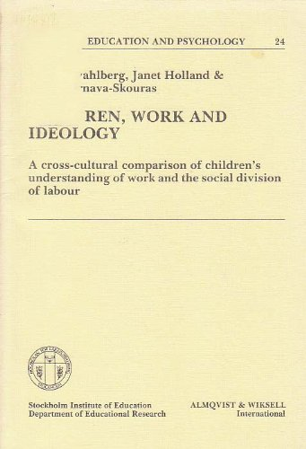 Children, Work and Ideology: Cross-cultural Comparison of Children's Understanding of Work and the Social Division of Labour (Studies in Education & Psychology)