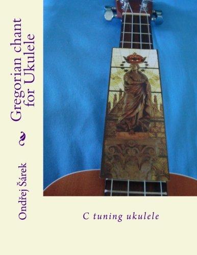 Read Online Gregorian chant for Ukulele: C tuning ukulele pdf