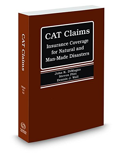 Catastrophe Claims: Insurance Coverage for Natural and Man-Made Disasters, November 2014 ed.
