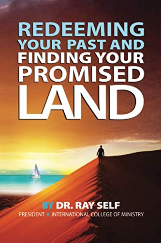 Redeeming Your Past and Finding Your Promised Land (Land For Peace A Century Of Failure)
