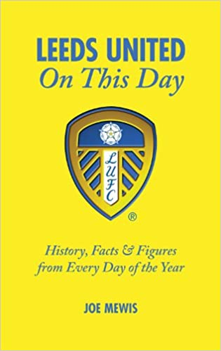 5b083ffe74 Leeds United On This Day  History