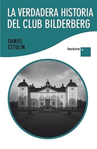 La verdadera historia del Club Bilderberg: Amazon.es: Estulin, Daniel: Libros