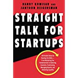 Straight Talk for Startups: 100 Insider Rules for Beating the Odds--From Mastering the Fundamentals to Selecting Investors, F
