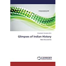 Glimpses of Indian History: New Discoveries