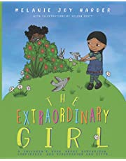 The Extraordinary Girl: A Children's Book About Comparison, Confidence, and Discovering Our Gifts