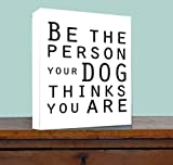 Pinterest Laundry Room FRAMED CANVAS PRINT Be the person your dog thinks you are printed wall art plaque home decor sayings quotes