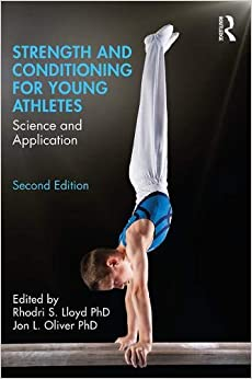 Book's Cover of Strength and Conditioning for Young Athletes: Science and Application (Inglés) Tapa dura – 27 agosto 2019