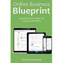 ONLINE BUSINESS BLUEPRINT: AMAZON PRIVATE LABEL & BLOGGING FOR PROFITS
