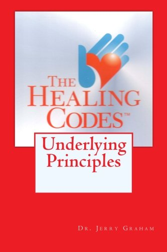 Download The Healing Codes:  Underlying Principles ebook