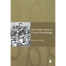 The Hidden Roots of Critical Psychology: Understanding the Impact of Locke, Shaftesbury and Reid by Michael Billig (2008-02-26)