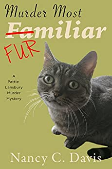 Murder Most Familiar (A Pattie Lansbury Cat Cozy Mystery Series Book 4) by [Davis, Nancy C.]
