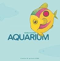 Aquarium par Yann Fastier