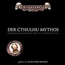 Der Cthulhu Mythos Hörbuch von H. P. Lovecraft Gesprochen von: David Nathan, Joachim Kerzel