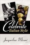 Celebrate... . . Italian Style, Jacqueline Miconi, 1434307379