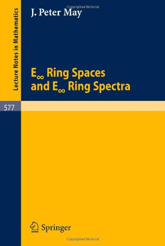 "E ""Infinite"" Ring Spaces and E ""Infinite"" Ring Spectra (Lecture Notes in Mathematics)"