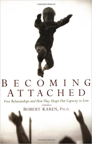 Amazon becoming attached first relationships and how they amazon becoming attached first relationships and how they shape our capacity to love 8601400307243 robert karen books fandeluxe Image collections