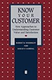 img - for Robert Woodruff: Know Your Customer : New Approaches to Understanding Customer Value and Satisfaction (Paperback); 1996 Edition book / textbook / text book