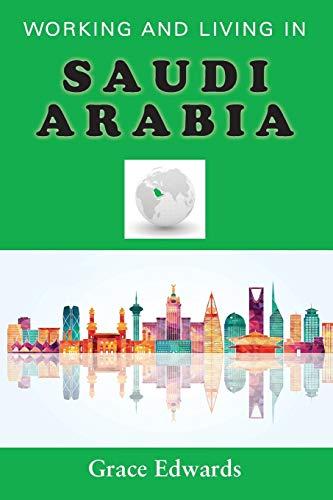 Working and Living in Saudi Arabia (Guide Arabia Travel Saudi)