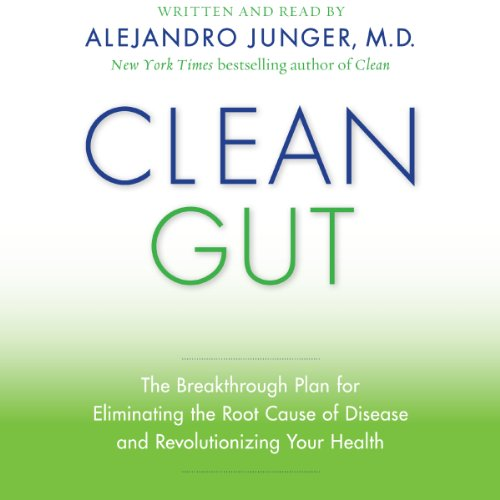 Clean Gut: The Breakthrough Plan for Eliminating the Root Cause of Disease and Revolutionizing Your Health Audiobook [Free Download by Trial] thumbnail