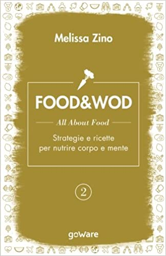 FOOD&WOD 2 - All about food - Strategie e ricette per ...