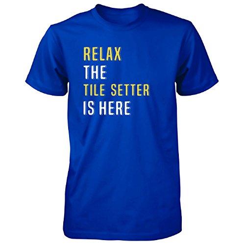 Relax The Tile Setter Is Here. Funny Gift - Unisex Tshirt