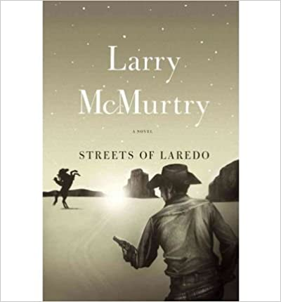 By Larry McMurtry Streets Of Laredo : A Novel (1ST)