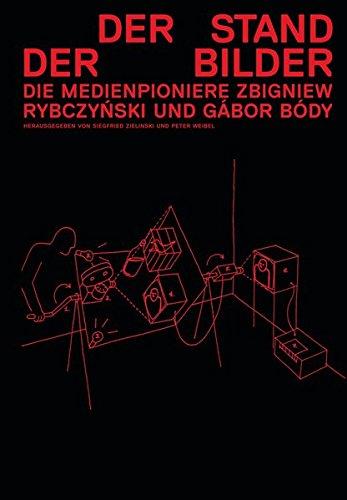 Download Zbigniew Rybczyski & Gábor Body: State of Images: Media Pioneers PDF