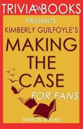 Trivia-On-Books Making the Case by Kimberly Guilfoyle