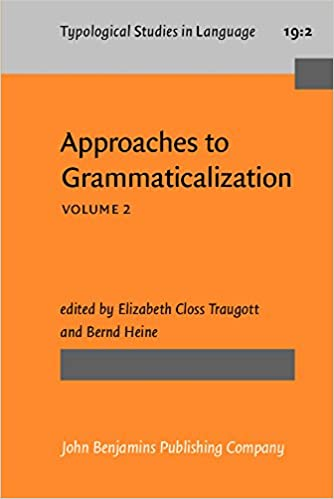 Kostenloser Textbuch-Download Approaches to Grammaticalization: Volume II. Types of grammatical markers (Typological Studies in Language) PDF MOBI 9027229007