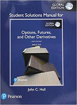 John C. Hull - Student Solutions Manual For Options, Futures, And Other Derivatives, Global Edition
