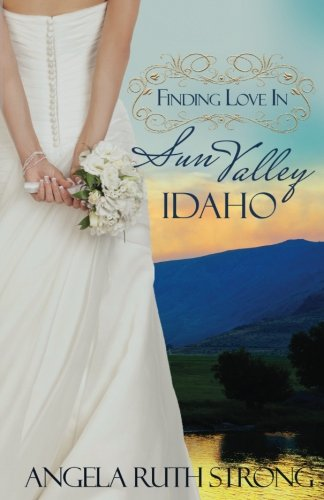 Finding Love in Sun Valley, Idaho (Resort to Love) (Volume 1)