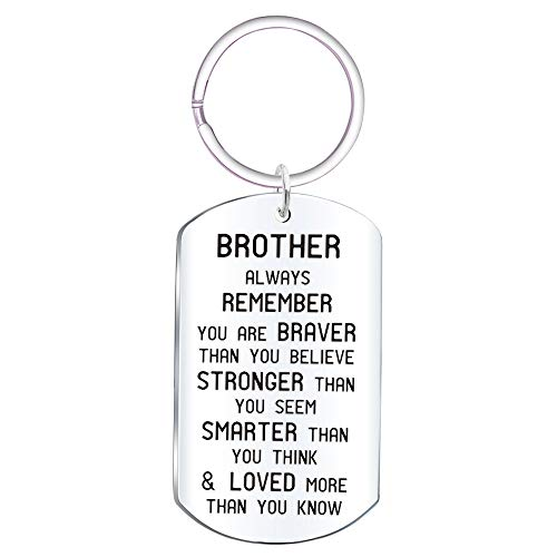 Brother Inspirational Jewelry Keychain Gift- Always Remember You are Braver Than You Believe